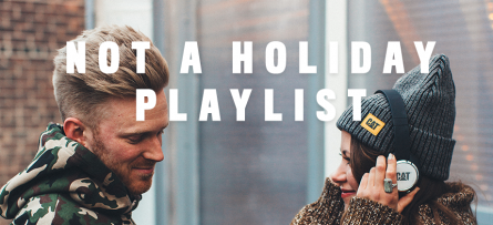 NOT HOLIDAY PLAYLIST_BLOG